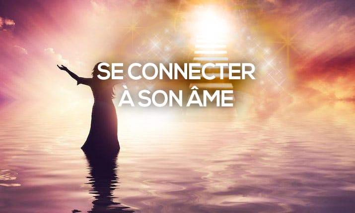 Se connecter à son âme