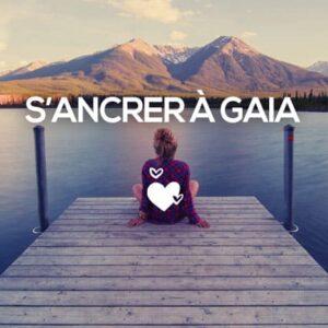 S'ancrer à Gaia par son féminin Sacrée