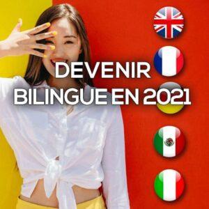 Devenez bilingue en 2021 (6 mois d'accès illimité)